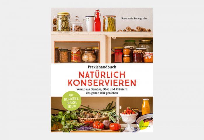 Praxishandbuch: Natürlich konservieren